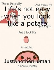 Life's not easy when you look like a potato