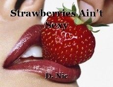 Strawberries Ain't Sexy