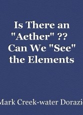 "Is There an ""Aether"" ??   Can We ""See"" the Elements Which Compose It ??"