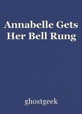 Annabelle Gets Her Bell Rung