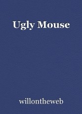 Ugly Mouse