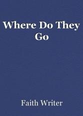 Where Do They Go
