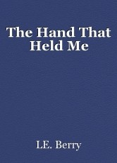 The Hand That Held Me
