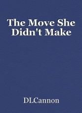 The Move She Didn't Make