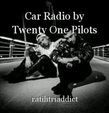 Car Radio by Twenty One Pilots