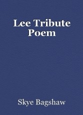 Lee Tribute Poem
