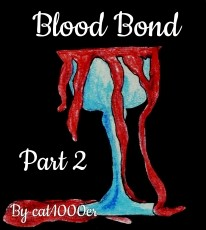 Blood Bond- Part 2