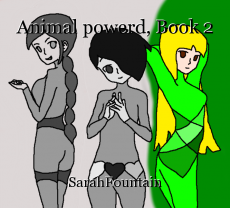 Animal powerd, Book 2