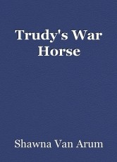 Trudy's War Horse