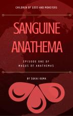 Sanguine Anathema (Book 1 of Magus of Anathemas)