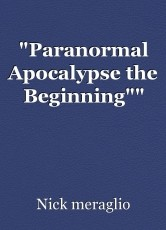 """Paranormal Apocalypse the Beginning"""""