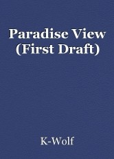 Paradise View (First Draft)