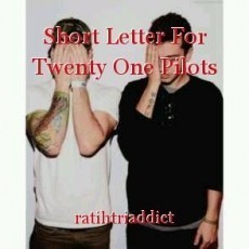 Short Letter For Twenty One Pilots