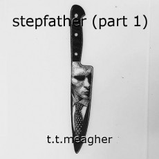 stepfather (part 1)