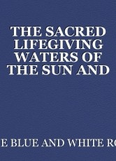 THE SACRED LIFEGIVING WATERS OF THE SUN AND THE SOLAR SYSTEM