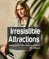 Irresistible Attractions