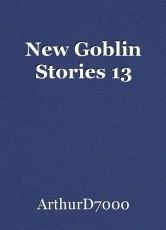 New Goblin Stories 13