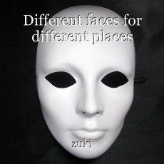 Different faces for different places