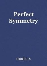 Perfect Symmetry