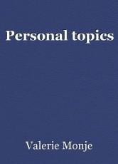 Personal topics