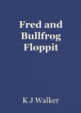 Fred and Bullfrog Floppit