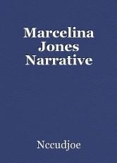 Marcelina Jones Narrative