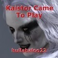 Kaistor Came To Play