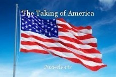 The Taking of America