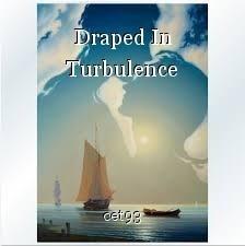 Draped In Turbulence