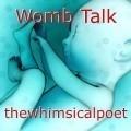 Womb Talk