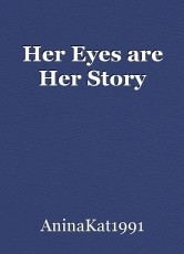 Her Eyes are Her Story