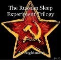 The Russian Sleep Experiment Trilogy