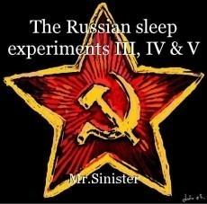 The Russian sleep experiments III, IV & V