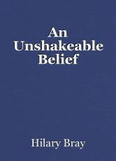 An Unshakeable Belief
