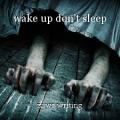 wake up don't sleep