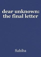 dear unknown: the final letter