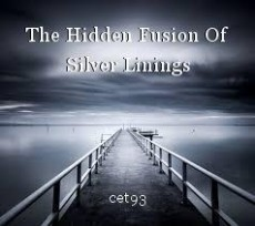 The Hidden Fusion Of Silver Linings