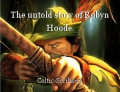 The untold story of Robyn Hoode.