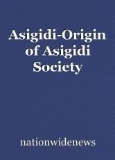 Asigidi-Origin of Asigidi Society