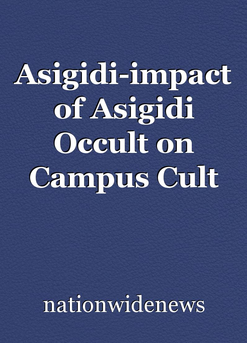 Asigidi-impact of Asigidi Occult on Campus Cult, article by
