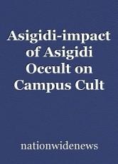 Asigidi-impact of Asigidi Occult on Campus Cult