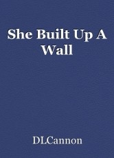 She Built Up A Wall