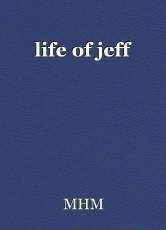 life of jeff