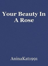 Your Beauty In A Rose