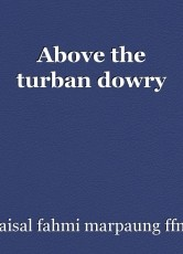 Above the turban dowry