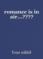 romance is in air...????