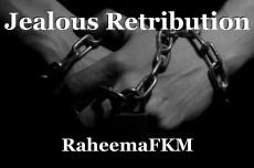 Jealous Retribution