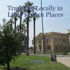 Traveling Locally in Little Known Places