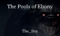 The Pools of Ebony