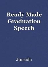 Ready Made Graduation Speech